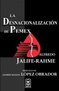 La desnacionalización de PEMEX (descarga disponible; año 2009)