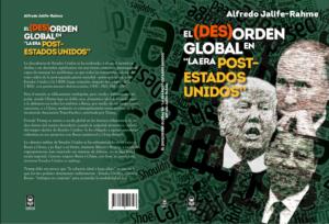 El (Des)Orden Global en la Era Post-Estados Unidos (2018)